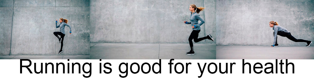 Running is good for your health